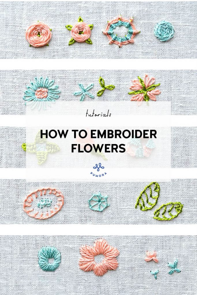 How To Embroider Flowers 16 Floral Stitches For Your Projects Pumora All About Hand Embroidery