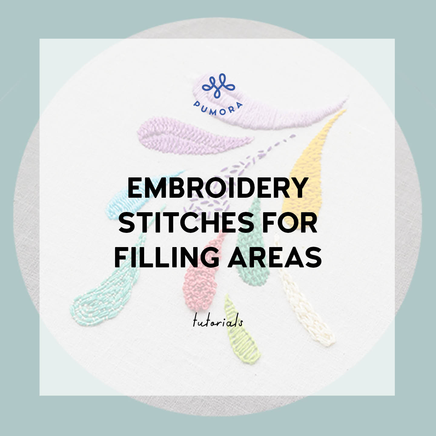The best embroidery stitches for filling areas - Pumora