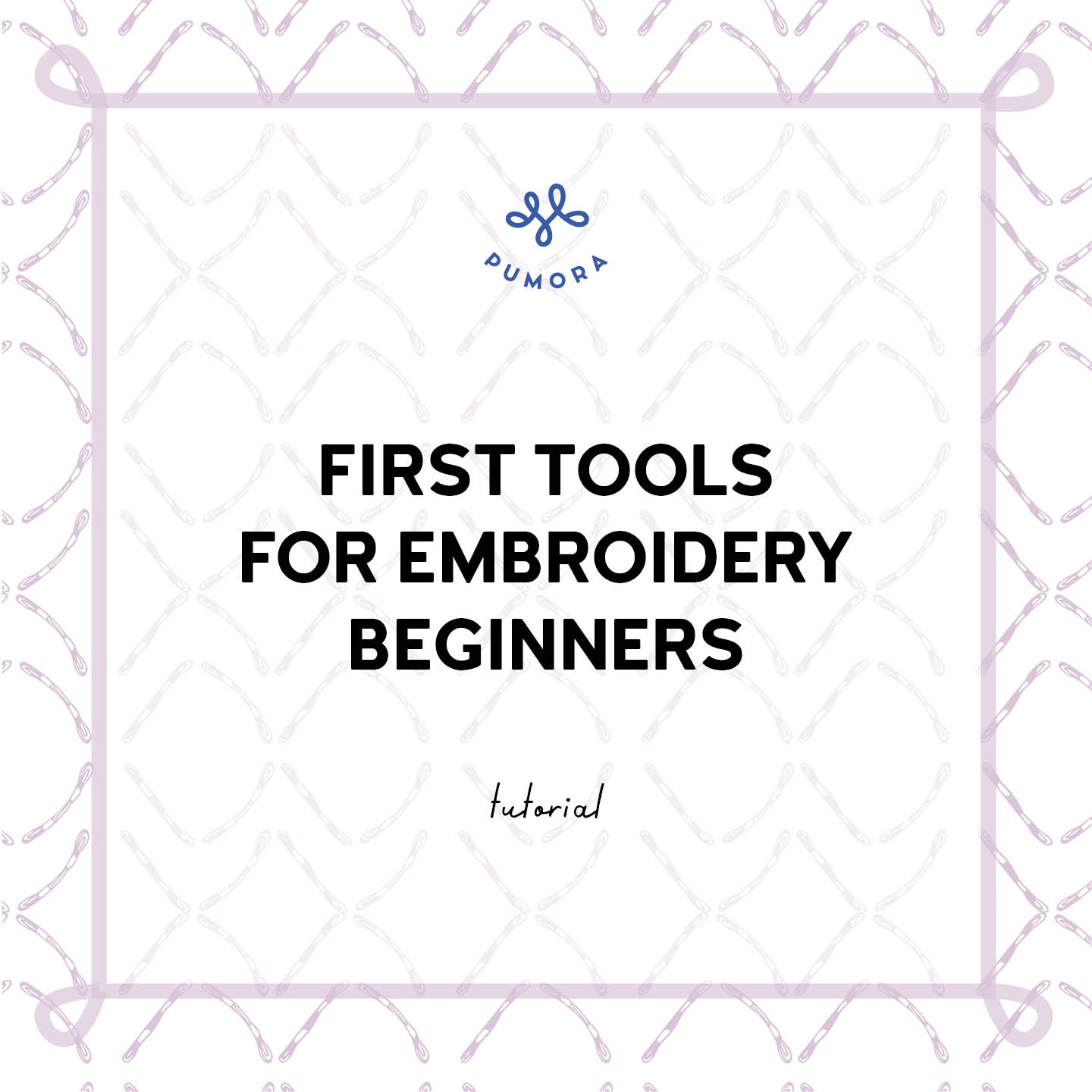 First Embroidery tools for beginners - hoops, needles and more