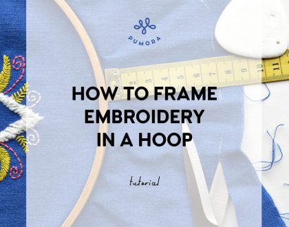 How to frame embroidery in a hoop – beginner tutorial