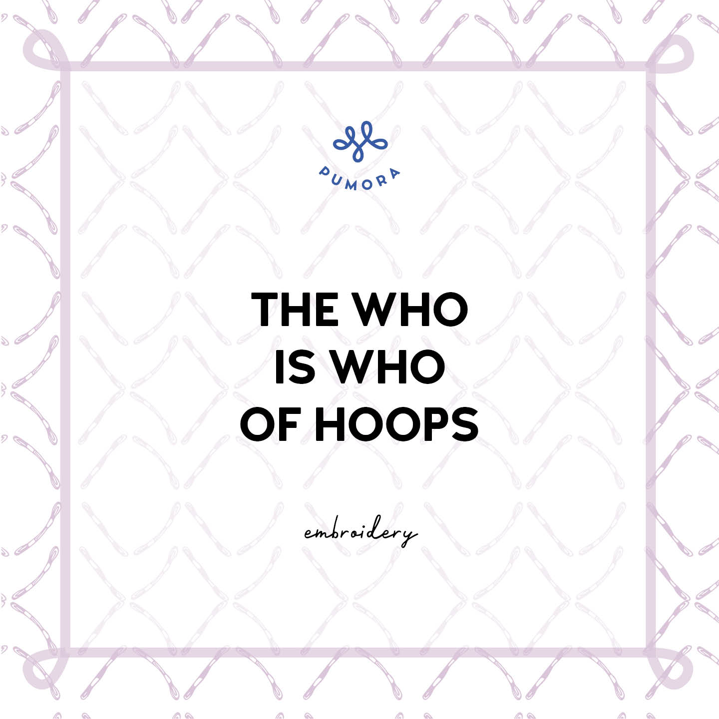 Embroidery hoops - The Who is Who of Hoops -