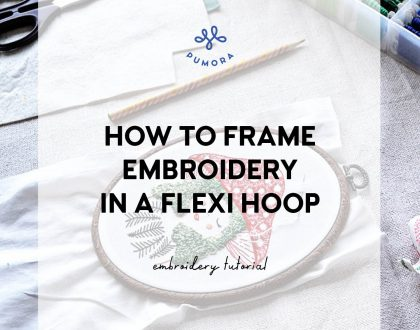How to frame embroidery in a flexi hoop – tutorial