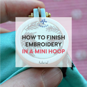 how to finish embroidery in a mini hoop