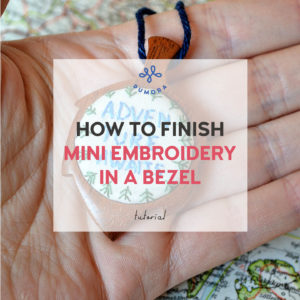 how to finish mini embroidery in a bezel