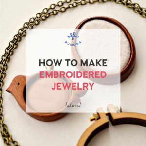 how to make embroidered jewelry